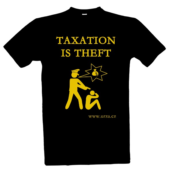 Tričko s potiskem Taxation Is Theft Logo (MB)